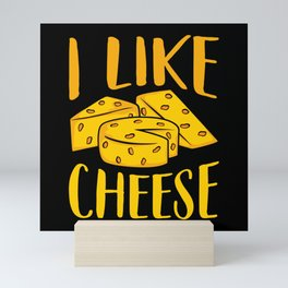 I Like Cheese Funny Cheese Meme Mini Art Print