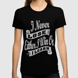 I Never Lose - Motivation T-shirt