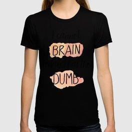 I Has The Dumb T-shirt