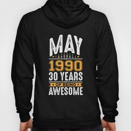 May 1990 30 Years old 30th Birthday Party Hoody