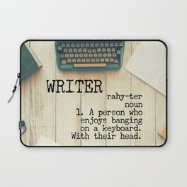 Writer - rahy-ter - 1. A person who enjoys banging on a keyboard. With their head. Laptop Sleeve