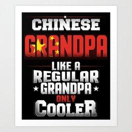 Chinese Grandpa Like A Regular Grandpa Only Cooler Art Print