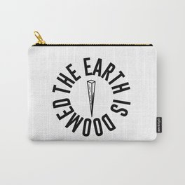 The Earth is Doomed Wooden Stake Graphic Carry-All Pouch