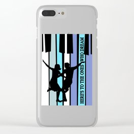 Here's to the ones who dream Clear iPhone Case