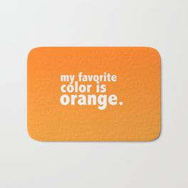 My Favorite Color is ORANGE Bath Mat