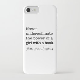 Never underestimate the power of a girl with a book. iPhone Case
