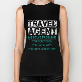 Travel Agent T-Shirt Funny Travel Agent Solve Problems Gift Biker Tank