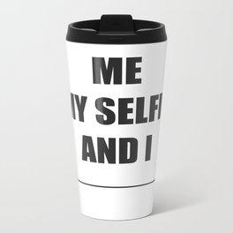 Me, My Selfie and I Metal Travel Mug