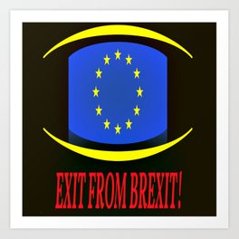 Exit From Brexit Art Print