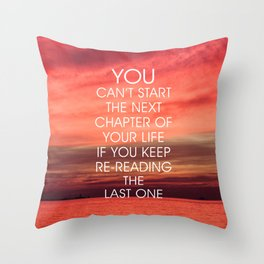 The Next Chapter Life Quote Throw Pillow