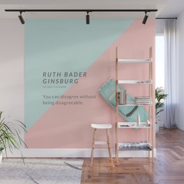 Ruth Bader Ginsburg Quote | You can disagree without being disagreeable. Wall Mural