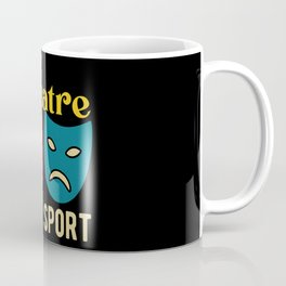 Funny Theatre Quotes Coffee Mug