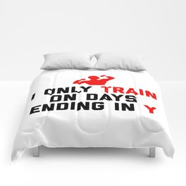 Train Days Ending Y Gym Quote Comforters