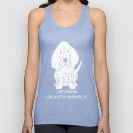 Bluetick-Coonhound-tshirt,-just-freaking-love-my-Bluetick-Coonhound. Unisex Tank Top