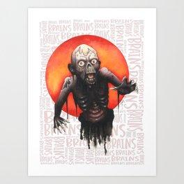 Braaaaains! Art Print