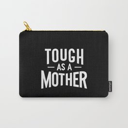 Tough as a Mother - Black and White Carry-All Pouch