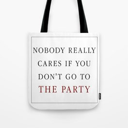Nobody really cares Tote Bag