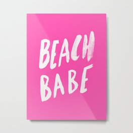 Beach Babe x Flamingo Pink Metal Print
