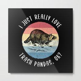 Cute Trash panda Raccoon - Racoon Gift Metal Print