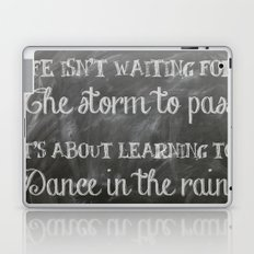 Life Quote (Dance in the Rain) Laptop & iPad Skin