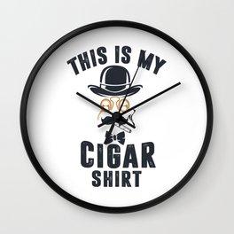 cigar cigarettes this is my cigar shirt Wall Clock