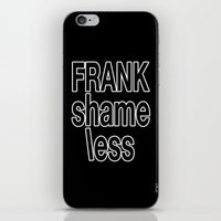 shameless iPhone & iPod Skins featuring shameless by Chroma