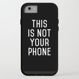 This is not your phone iPhone Case