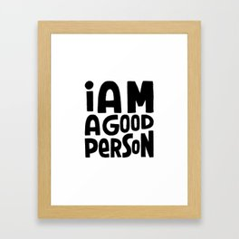 i am a good person Framed Art Print