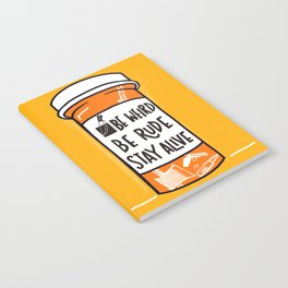 Be Weird, be rude stay alive Notebook