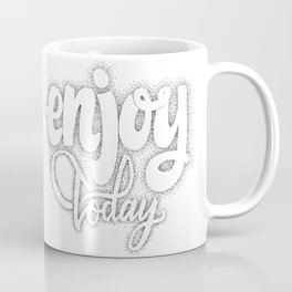 Enjoy today  - hand drawn dotwork, calligraphy and lettering Coffee Mug