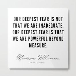 33     Marianne Williamson Quotes   190812 Metal Print