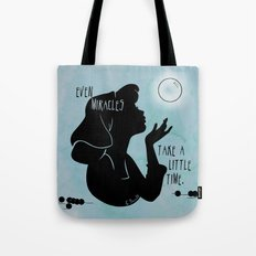 Even Miracles Take a Little Time Tote Bag