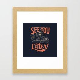 See You Framed Art Print