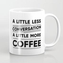 ESPECIAL FOR MUGS - a little more coffee Coffee Mug