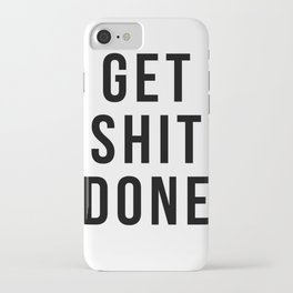 Get Shit Done (White) iPhone Case