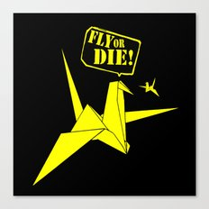 Fly or die 1.2 Canvas Print