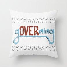 gOVERning Throw Pillow