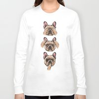 evil Long Sleeve T-shirts featuring No Evil  Frenchie by Huebucket