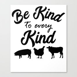 Be Kind To Every Kind Vegan Vegetarian Veggie Quote Canvas Print