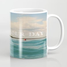 Today Is Your Day Mug