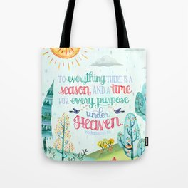 To Everything There is a Season, and a Time for Every Purpose Under Heaven Ecclesiastes 3:1 Lettered Tote Bag