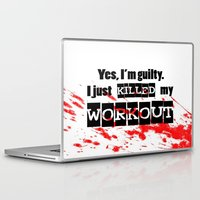 workout Laptop & iPad Skins featuring I just killed my workout. by Liesl Marelli