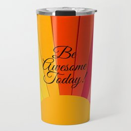 Be Awesome Today Rainbow Colored Sun Travel Mug