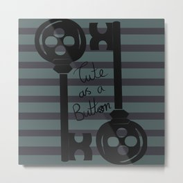 Cute as a button Metal Print