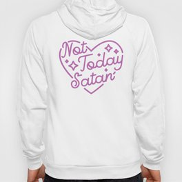 not today satan III Hoody