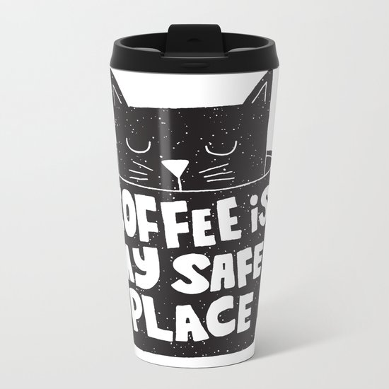 coffee is my safe place Metal Travel Mug