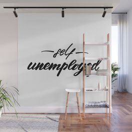 Self unemployed Lettering design Wall Mural