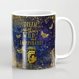 Dream Up Something Wild and Improbable (Strange The Dreamer) Coffee Mug