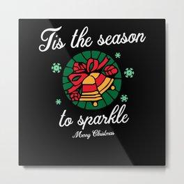 The Season To Sparkle - Gift Metal Print
