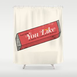 That gum you like is going to come back in style. Shower Curtain